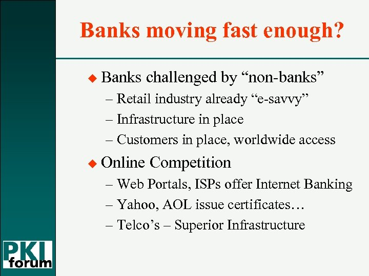 "Banks moving fast enough? u Banks challenged by ""non-banks"" – Retail industry already ""e-savvy"""