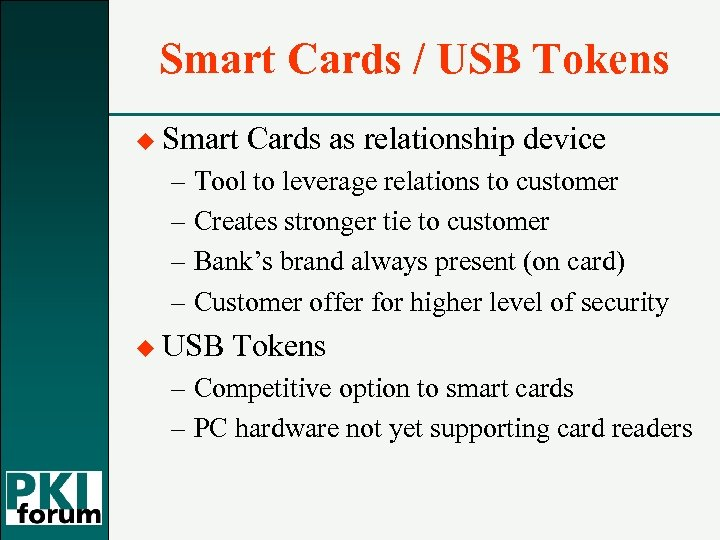 Smart Cards / USB Tokens u Smart Cards as relationship device – Tool to