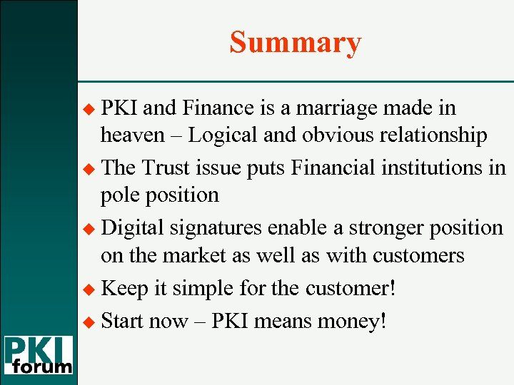 Summary u PKI and Finance is a marriage made in heaven – Logical and