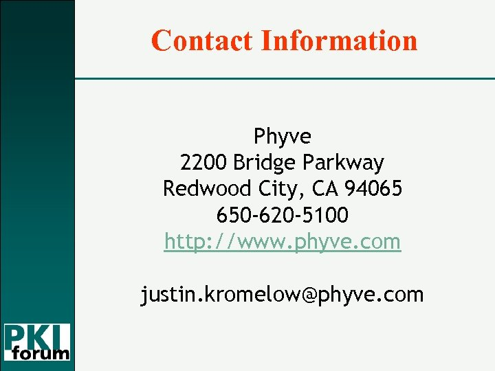 Contact Information Phyve 2200 Bridge Parkway Redwood City, CA 94065 650 -620 -5100 http: