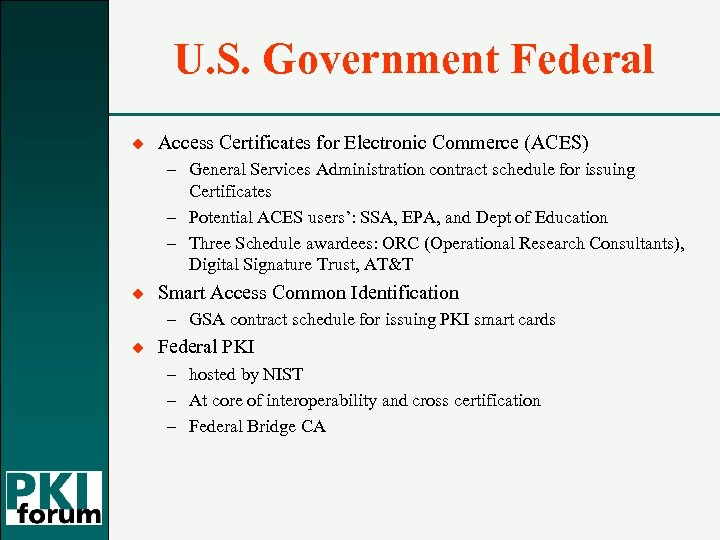 U. S. Government Federal u Access Certificates for Electronic Commerce (ACES) – General Services