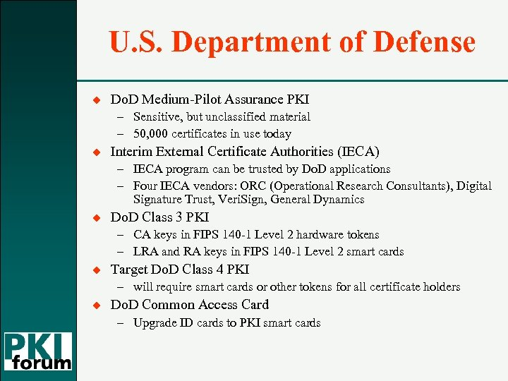 U. S. Department of Defense u Do. D Medium-Pilot Assurance PKI – Sensitive, but
