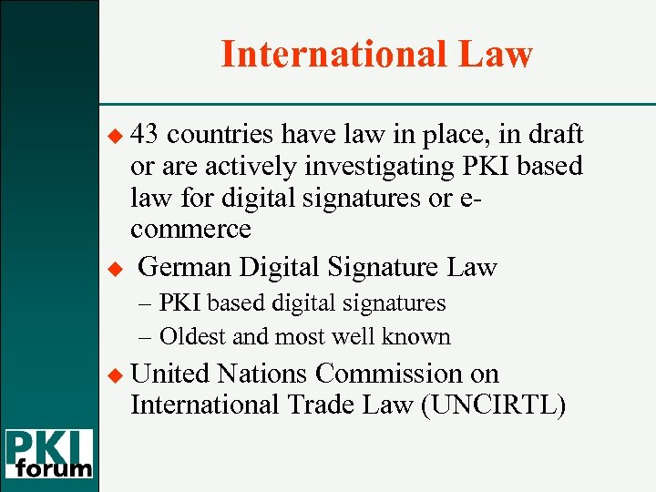 International Law u 43 countries have law in place, in draft or are actively