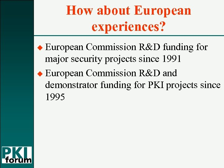 How about European experiences? u European Commission R&D funding for major security projects since