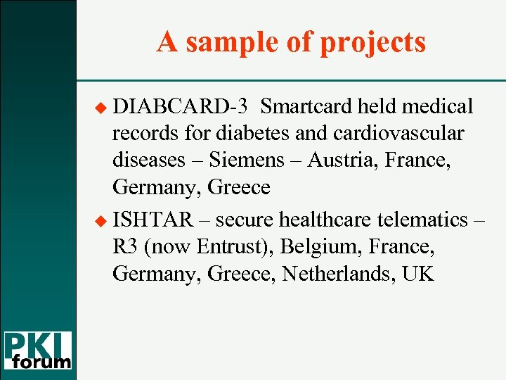 A sample of projects u DIABCARD-3 Smartcard held medical records for diabetes and cardiovascular