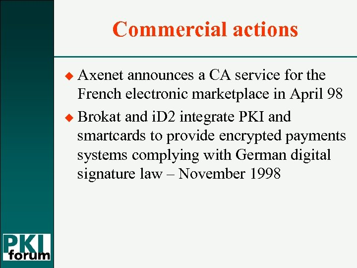 Commercial actions u Axenet announces a CA service for the French electronic marketplace in