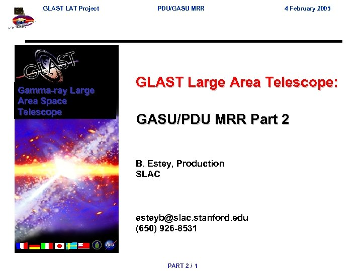 GLAST LAT Project Gamma-ray Large Area Space Telescope PDU/GASU MRR 4 February 2005 GLAST