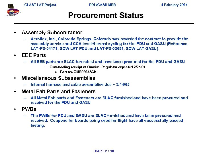 GLAST LAT Project PDU/GASU MRR 4 February 2005 Procurement Status • Assembly Subcontractor –