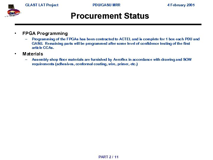 GLAST LAT Project PDU/GASU MRR 4 February 2005 Procurement Status • FPGA Programming –