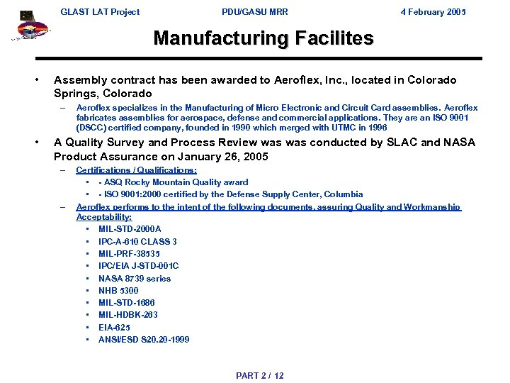 GLAST LAT Project PDU/GASU MRR 4 February 2005 Manufacturing Facilites • Assembly contract has