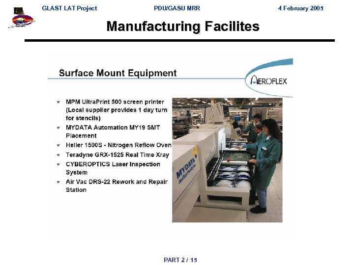 GLAST LAT Project PDU/GASU MRR Manufacturing Facilites PART 2 / 15 4 February 2005