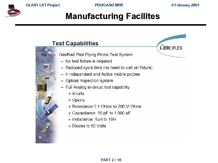 GLAST LAT Project PDU/GASU MRR Manufacturing Facilites PART 2 / 16 4 February 2005