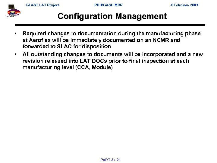 GLAST LAT Project PDU/GASU MRR 4 February 2005 Configuration Management • • Required changes