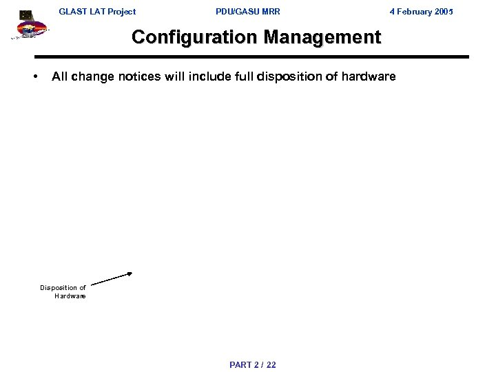 GLAST LAT Project PDU/GASU MRR 4 February 2005 Configuration Management • All change notices