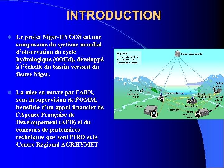 INTRODUCTION l Le projet Niger-HYCOS est une composante du système mondial d'observation du cycle