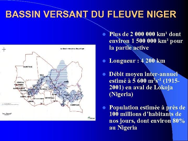 BASSIN VERSANT DU FLEUVE NIGER l Plus de 2 000 km² dont environ 1