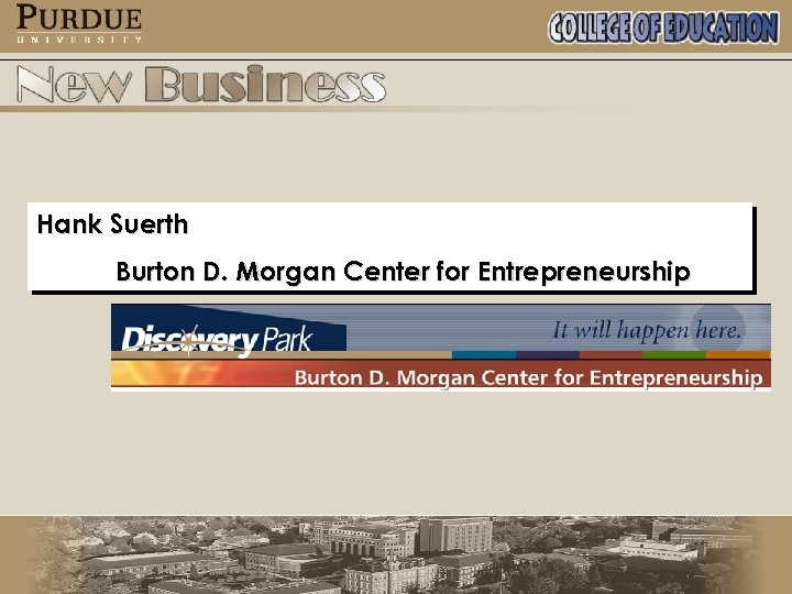 Hank Suerth Burton D. Morgan Center for Entrepreneurship