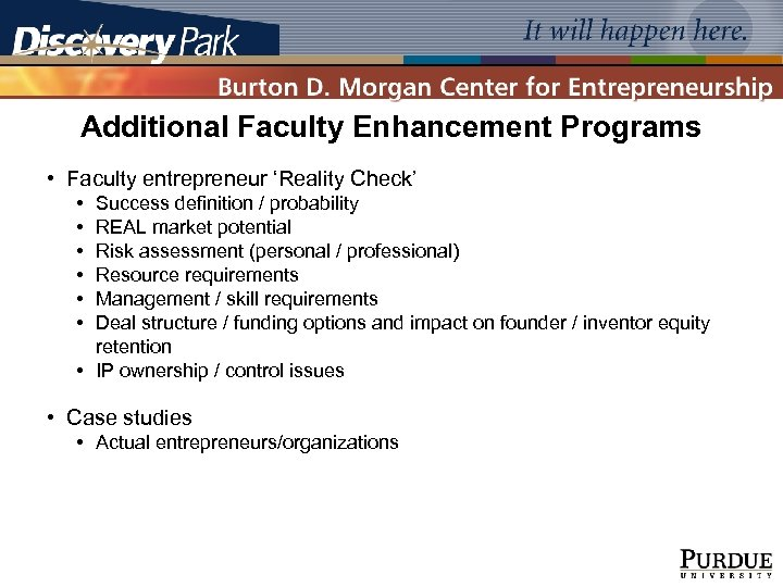 Additional Faculty Enhancement Programs • Faculty entrepreneur 'Reality Check' • • • Success definition