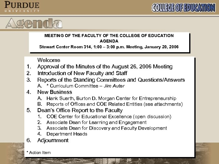 MEETING OF THE FACULTY OF THE COLLEGE OF EDUCATION AGENDA Stewart Center Room 314,
