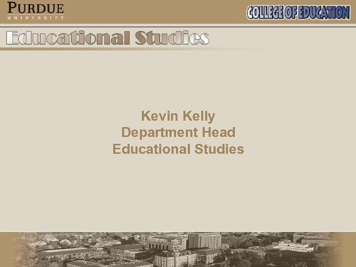 Kevin Kelly Department Head Educational Studies