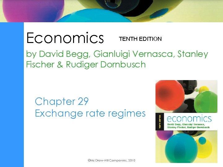 Economics TENTH EDITION by David Begg, Gianluigi Vernasca, Stanley Fischer & Rudiger Dornbusch Chapter