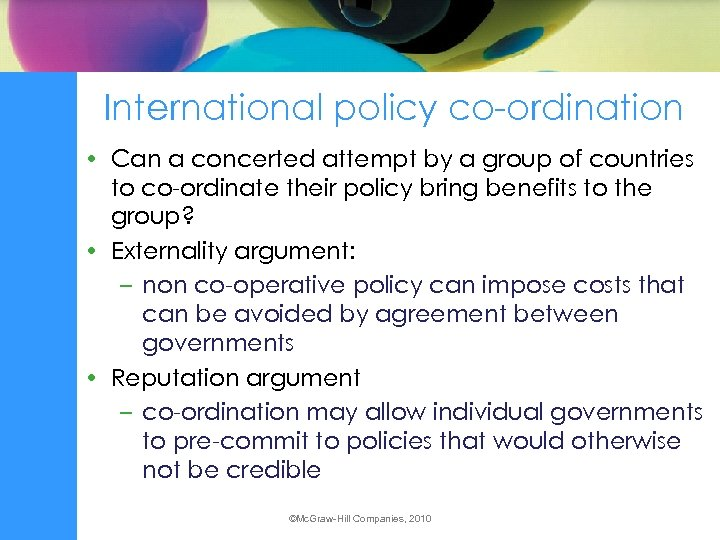 International policy co-ordination • Can a concerted attempt by a group of countries to
