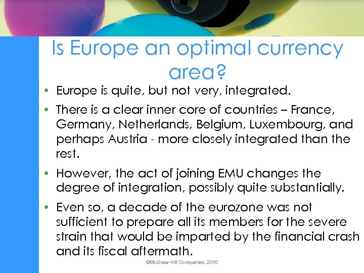 Is Europe an optimal currency area? • Europe is quite, but not very, integrated.