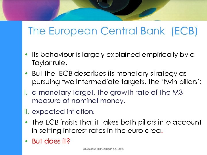 The European Central Bank (ECB) • Its behaviour is largely explained empirically by a