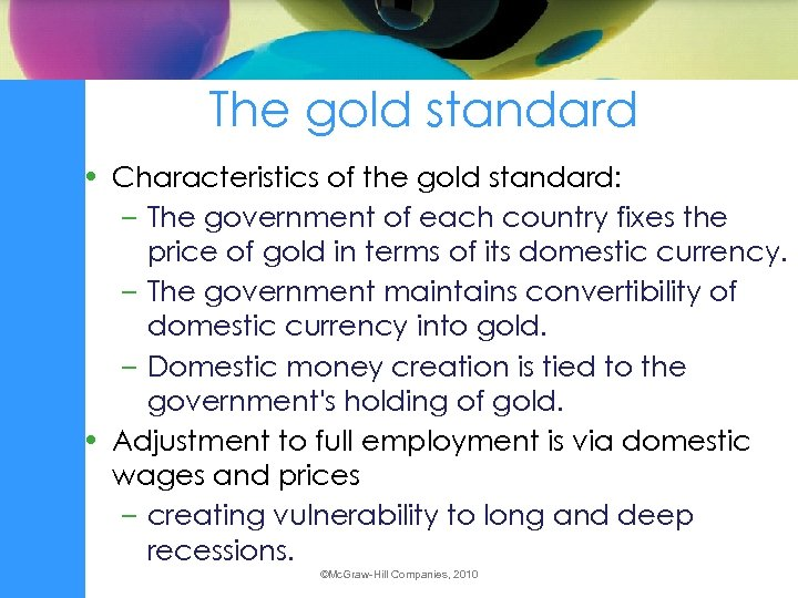 The gold standard • Characteristics of the gold standard: – The government of each