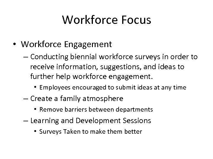 Workforce Focus • Workforce Engagement – Conducting biennial workforce surveys in order to receive