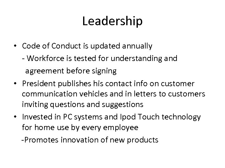 Leadership • Code of Conduct is updated annually - Workforce is tested for understanding