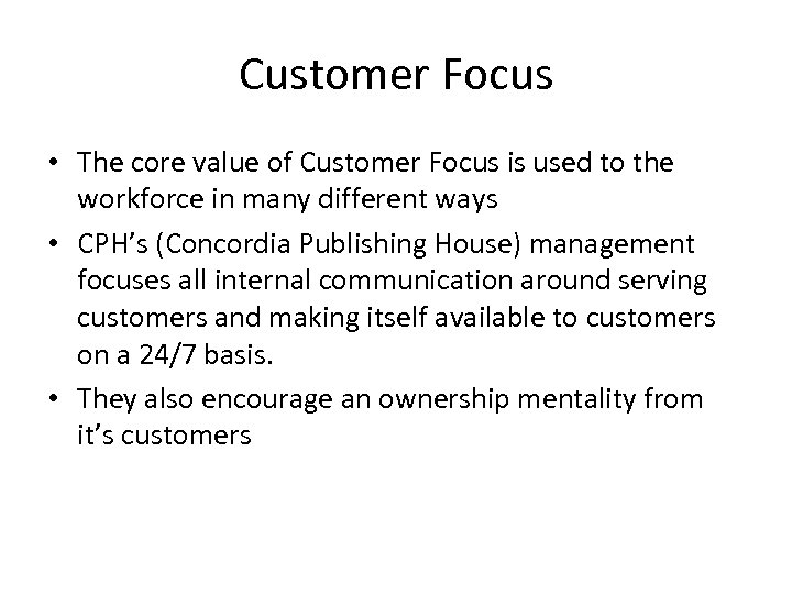 Customer Focus • The core value of Customer Focus is used to the workforce