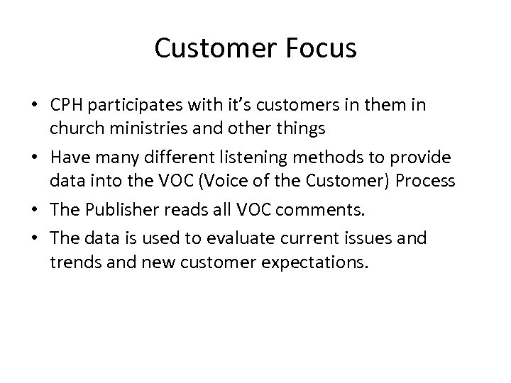 Customer Focus • CPH participates with it's customers in them in church ministries and