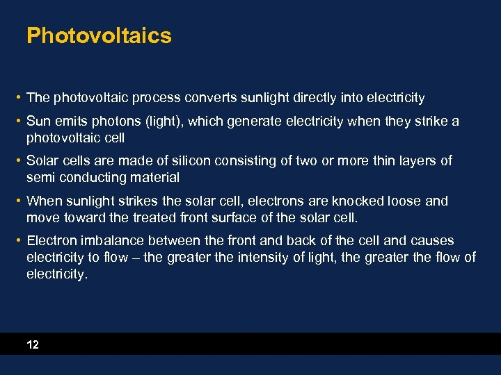 Photovoltaics • The photovoltaic process converts sunlight directly into electricity • Sun emits photons