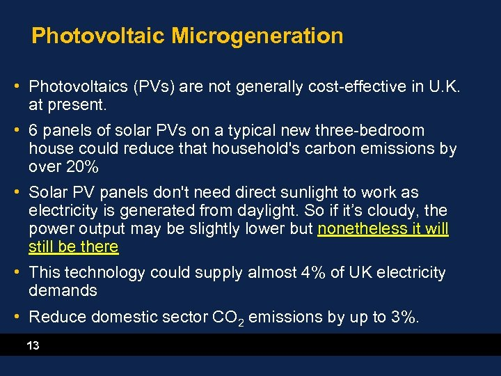 Photovoltaic Microgeneration • Photovoltaics (PVs) are not generally cost-effective in U. K. at present.
