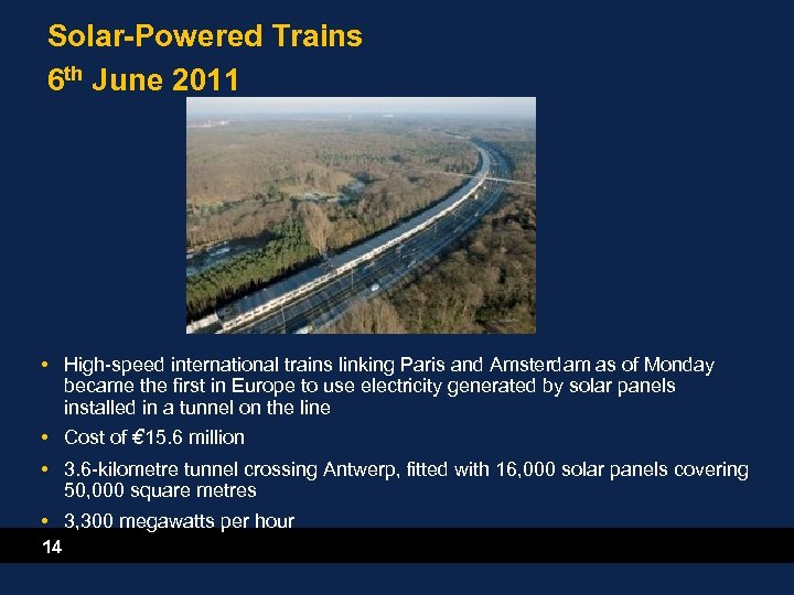 Solar-Powered Trains 6 th June 2011 • High-speed international trains linking Paris and Amsterdam