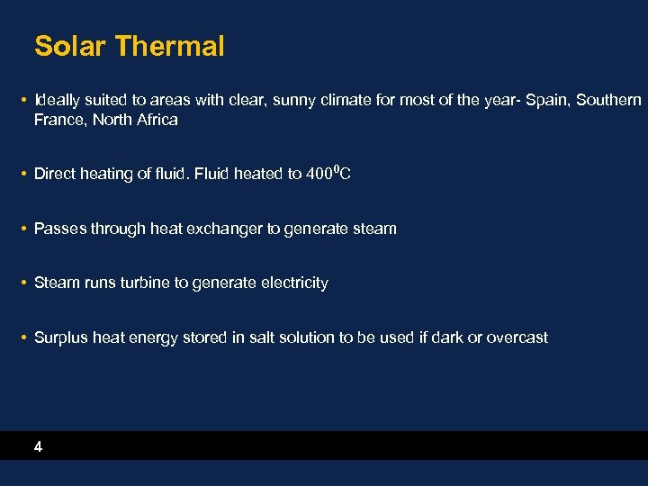 Solar Thermal • Ideally suited to areas with clear, sunny climate for most of