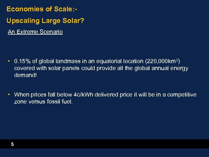 Economies of Scale: Upscaling Large Solar? An Extreme Scenario • 0. 15% of global