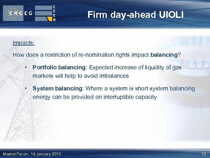 Firm day-ahead UIOLI Impacts: How does a restriction of re-nomination rights impact balancing? •