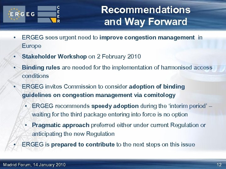 Recommendations and Way Forward • ERGEG sees urgent need to improve congestion management in