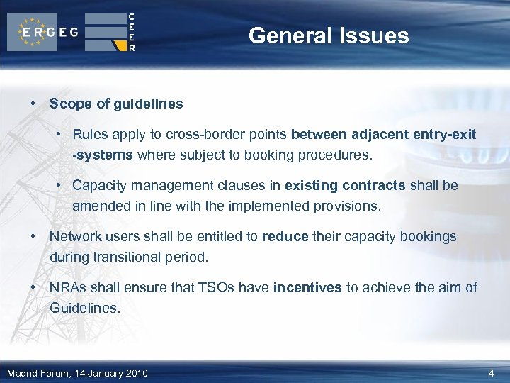 General Issues • Scope of guidelines • Rules apply to cross-border points between adjacent