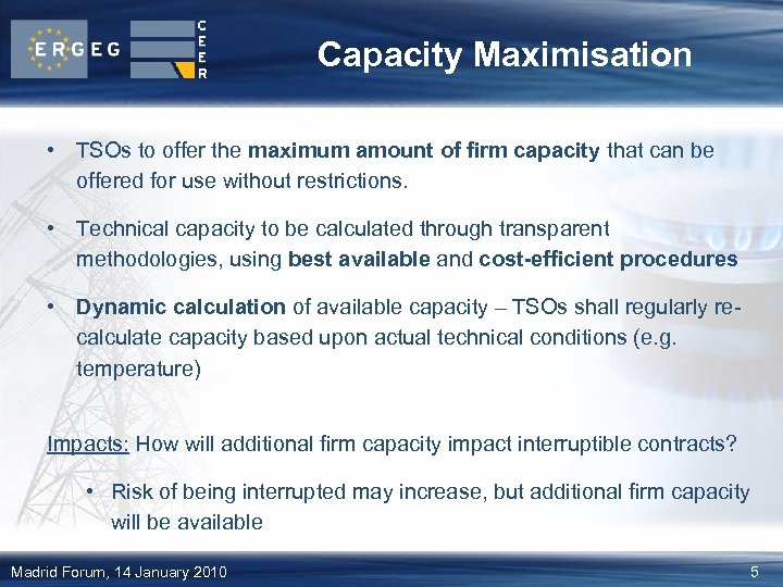 Capacity Maximisation • TSOs to offer the maximum amount of firm capacity that can