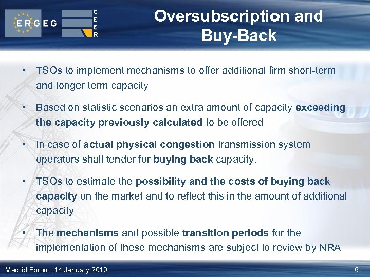 Oversubscription and Buy-Back • TSOs to implement mechanisms to offer additional firm short-term and