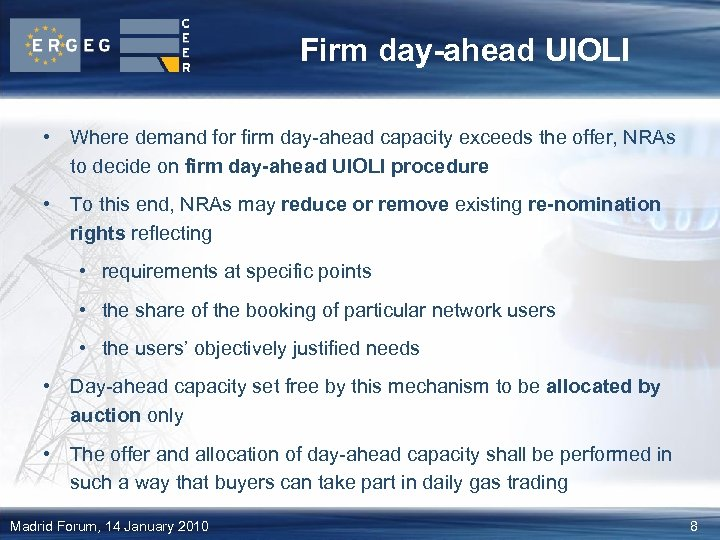 Firm day-ahead UIOLI • Where demand for firm day-ahead capacity exceeds the offer, NRAs
