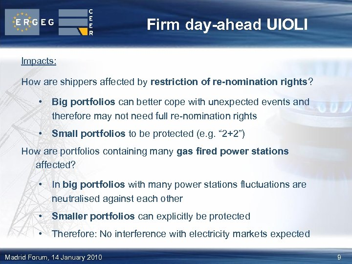 Firm day-ahead UIOLI Impacts: How are shippers affected by restriction of re-nomination rights? •