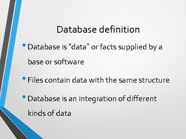 "Database definition • Database is ""data"" or facts supplied by a base or software"
