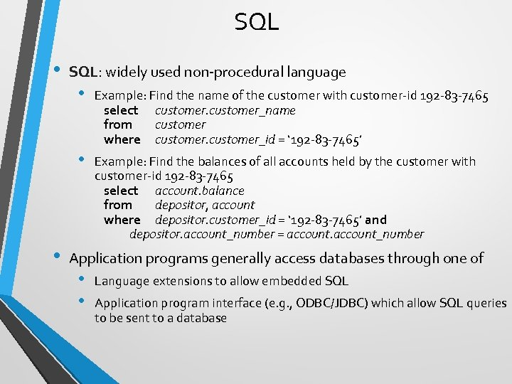 SQL • SQL: widely used non-procedural language Example: Find the name of the customer