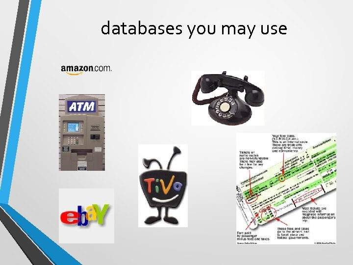 databases you may use