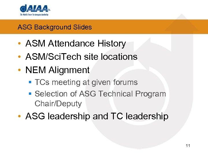 ASG Background Slides • ASM Attendance History • ASM/Sci. Tech site locations • NEM