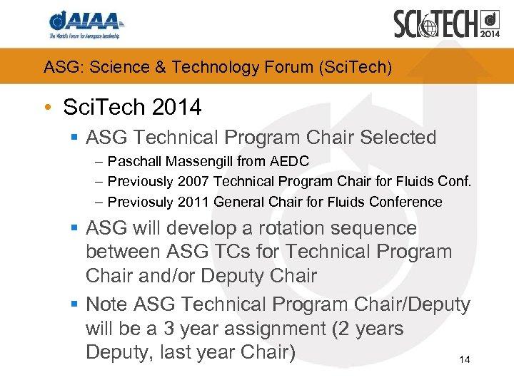 ASG: Science & Technology Forum (Sci. Tech) • Sci. Tech 2014 § ASG Technical